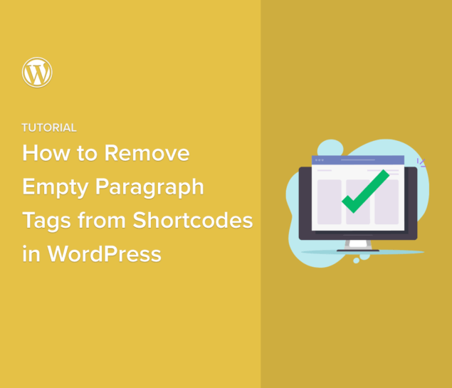How to Remove Empty Paragraph Tags from Shortcodes in WordPress