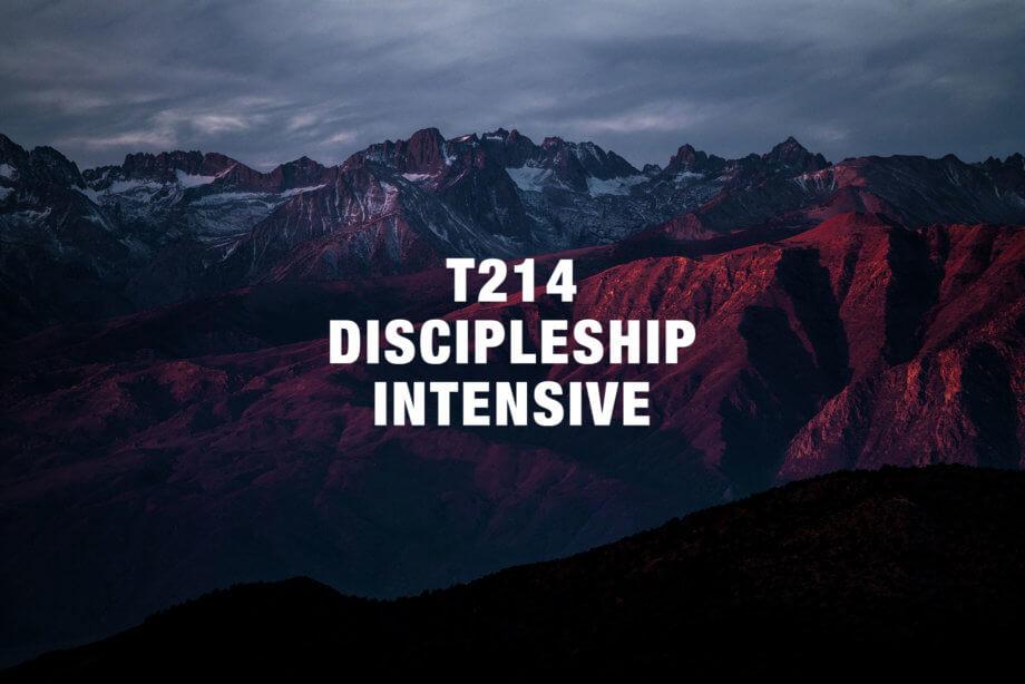 T214 Discipleship Intensive